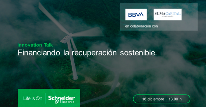 Las claves para financiar la Recuperación Sostenible, en el próximo Innovation Talk de Schneider Electric